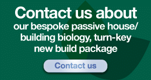 Bespoke passive-house building biology turn-key new build package